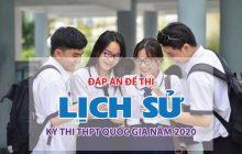 Đáp án đề thi môn Lịch sử tốt nghiệp THPT Quốc gia 2020